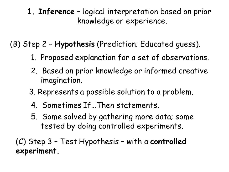 1. Inference – logical interpretation based on prior knowledge or experience.