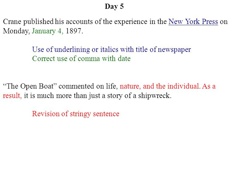 Day 5 Crane published his accounts of the experience in the New York Press on Monday, January 4, 1897.