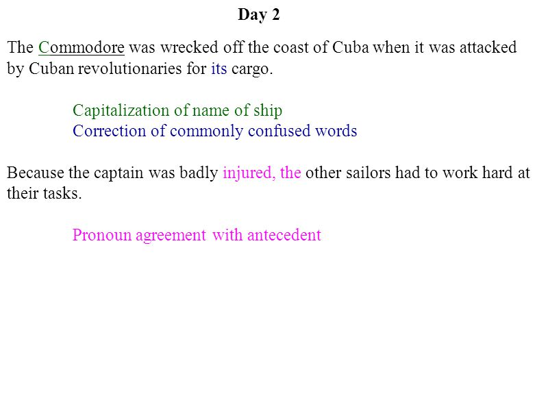 Day 2 The Commodore was wrecked off the coast of Cuba when it was attacked by Cuban revolutionaries for its cargo.