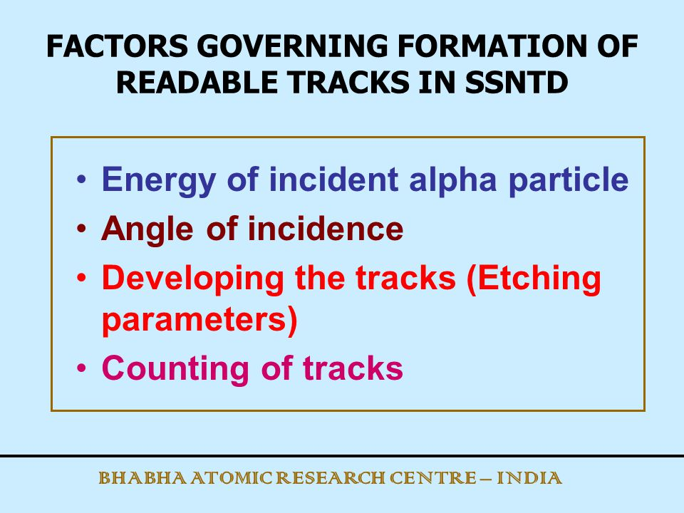 FACTORS GOVERNING FORMATION OF READABLE TRACKS IN SSNTD