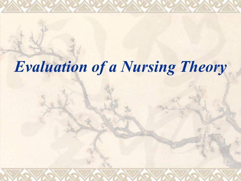 Evaluation of a Nursing Theory