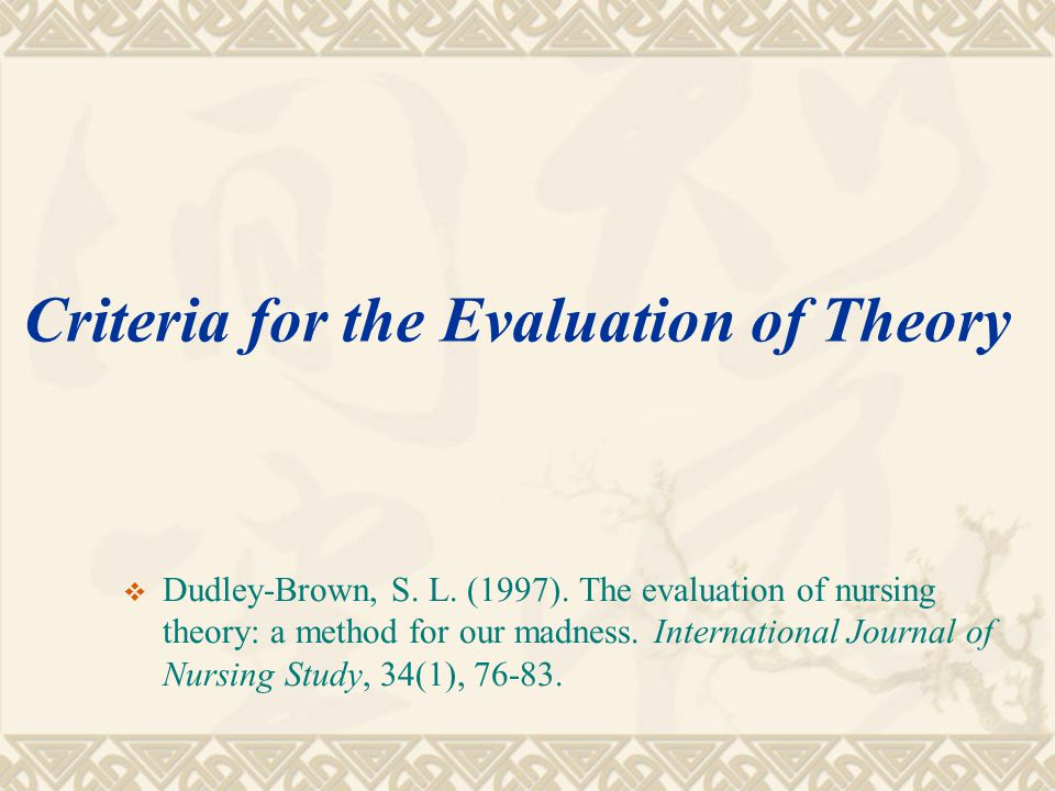Criteria for the Evaluation of Theory