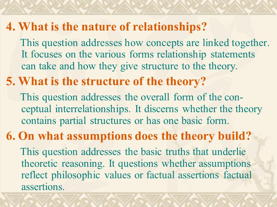 4. What is the nature of relationships