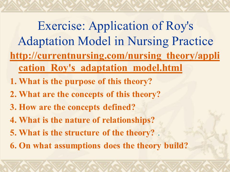 Exercise: Application of Roy s Adaptation Model in Nursing Practice