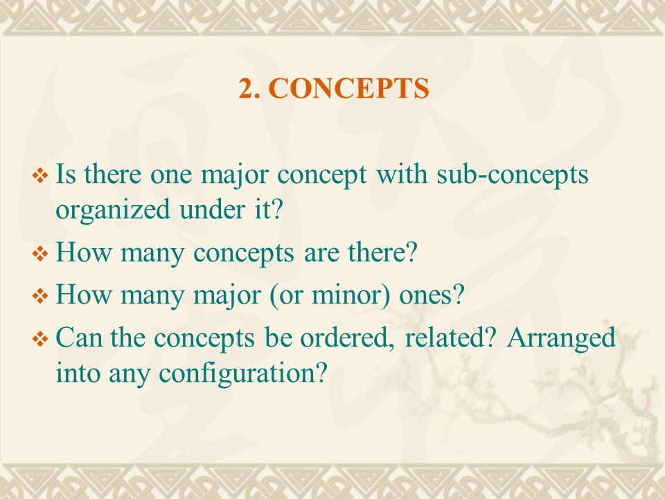 2. CONCEPTS Is there one major concept with sub-concepts organized under it How many concepts are there