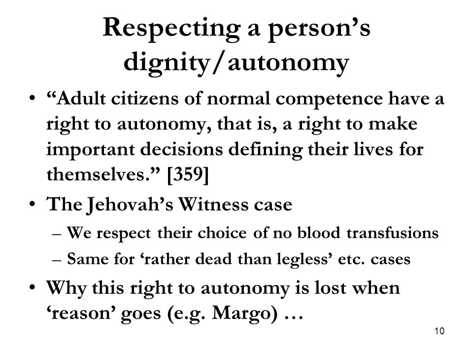 Respecting a person's dignity/autonomy