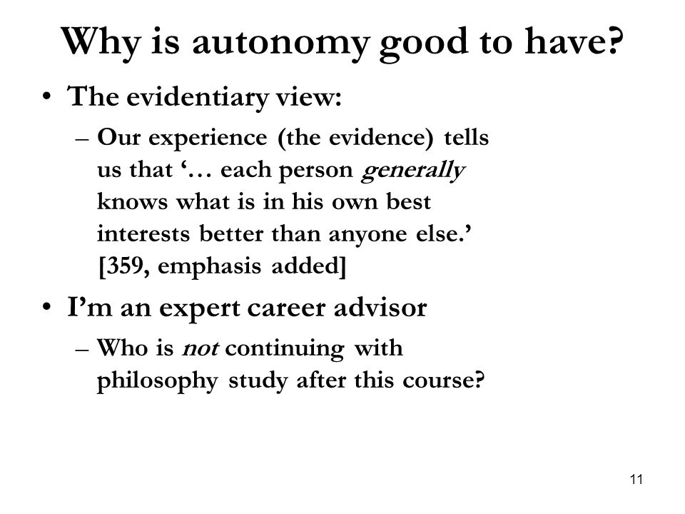 Why is autonomy good to have
