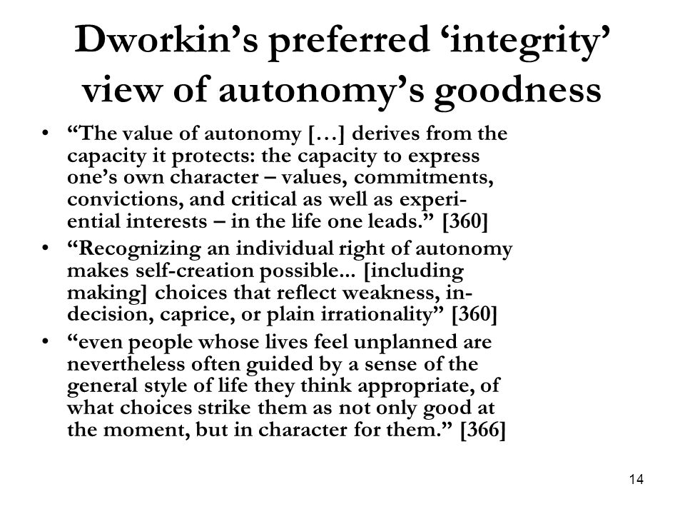 Dworkin's preferred 'integrity' view of autonomy's goodness