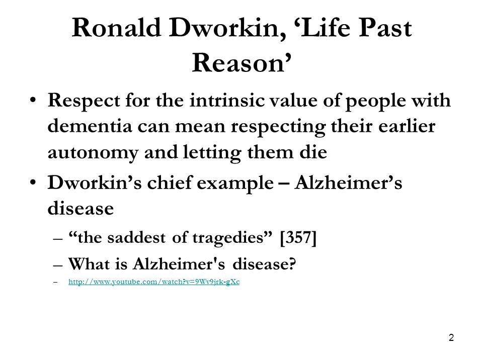Ronald Dworkin, 'Life Past Reason'