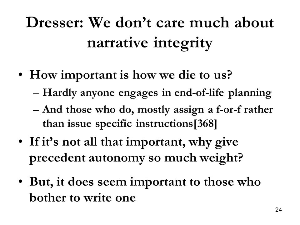 Dresser: We don't care much about narrative integrity