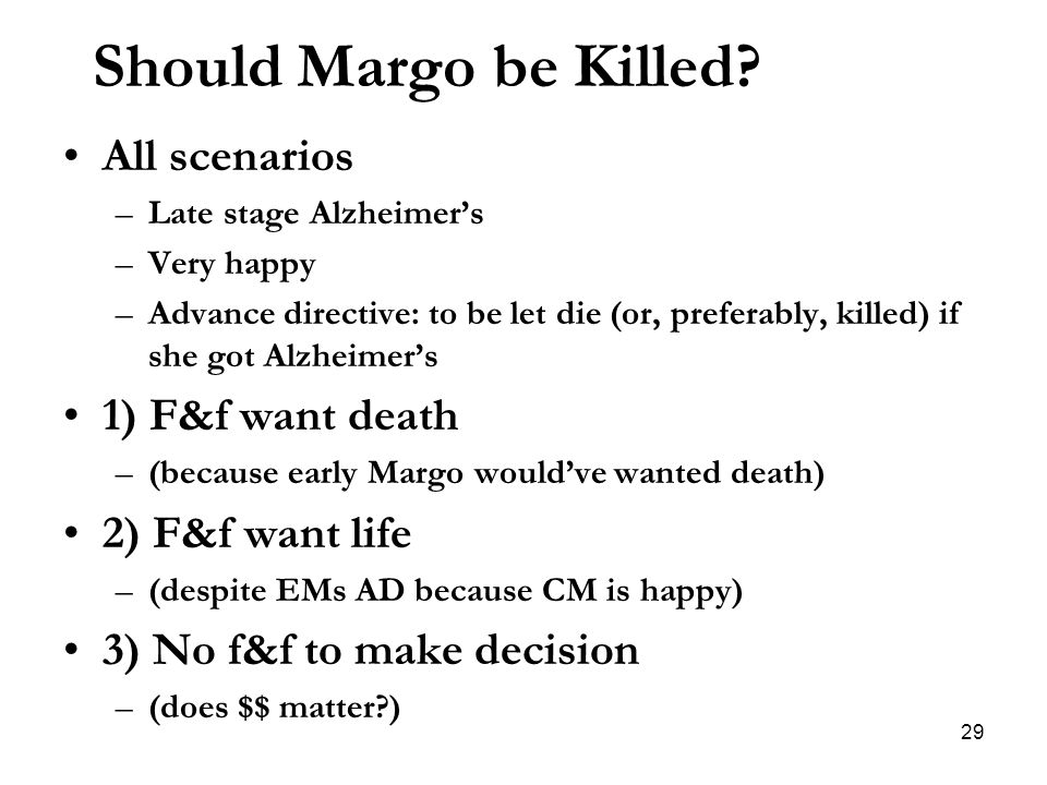Should Margo be Killed All scenarios 1) F&f want death