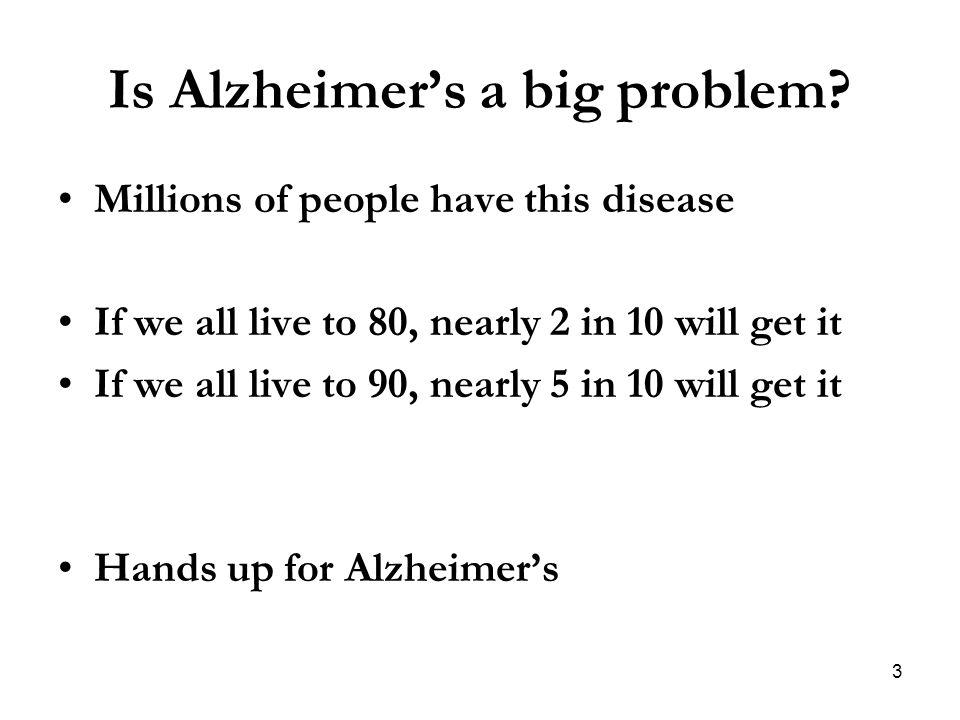 Is Alzheimer's a big problem