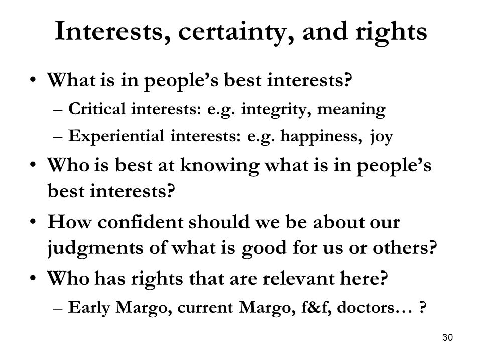Interests, certainty, and rights