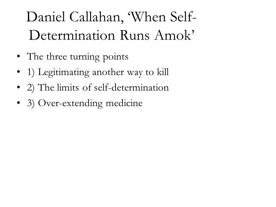 Daniel Callahan, 'When Self-Determination Runs Amok'