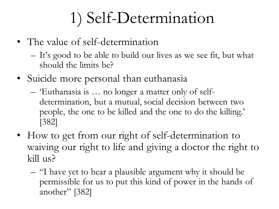 1) Self-Determination The value of self-determination