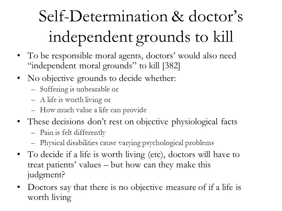 Self-Determination & doctor's independent grounds to kill