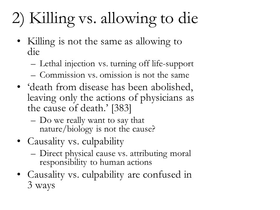 2) Killing vs. allowing to die