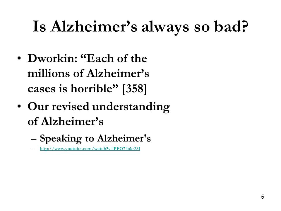 Is Alzheimer's always so bad