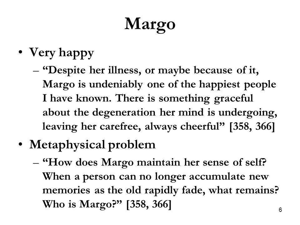 Margo Very happy Metaphysical problem