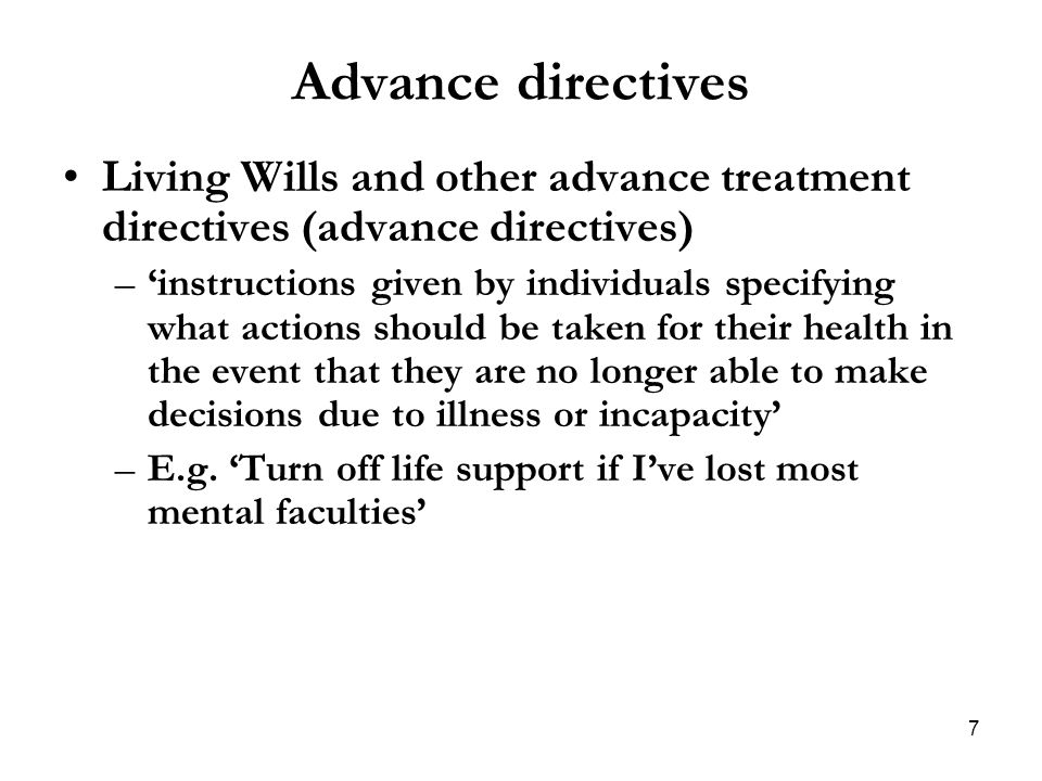 Advance directives Living Wills and other advance treatment directives (advance directives)