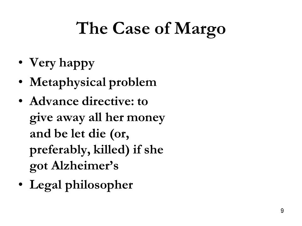 The Case of Margo Very happy Metaphysical problem