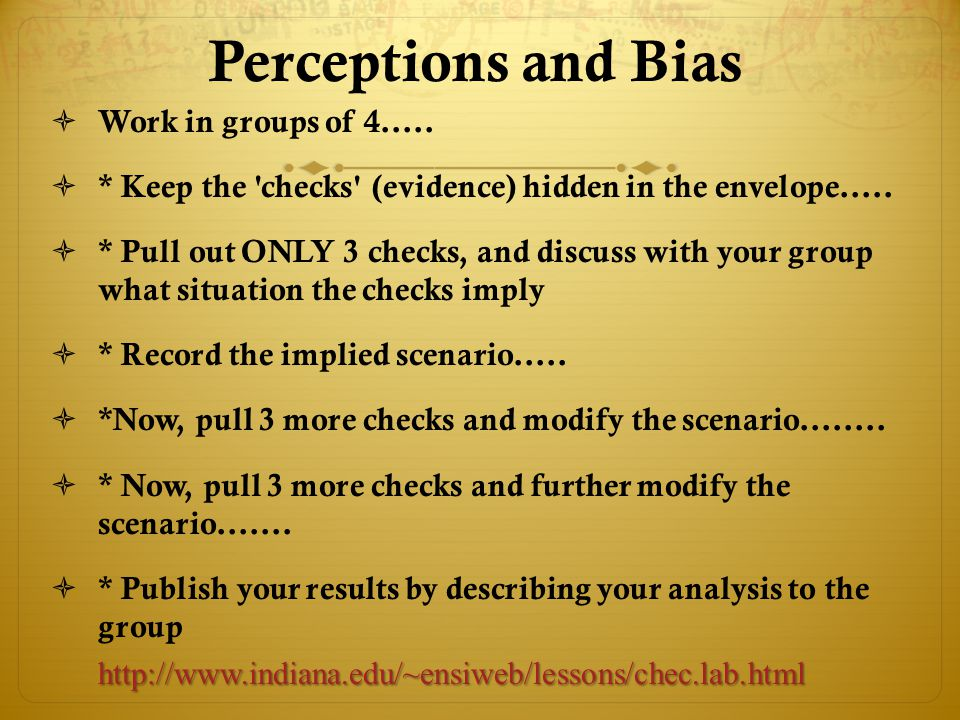 Perceptions and Bias Work in groups of 4.....