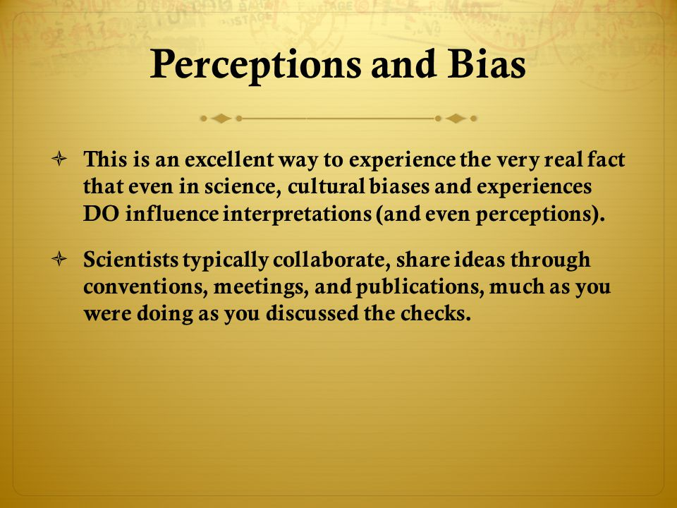 Perceptions and Bias
