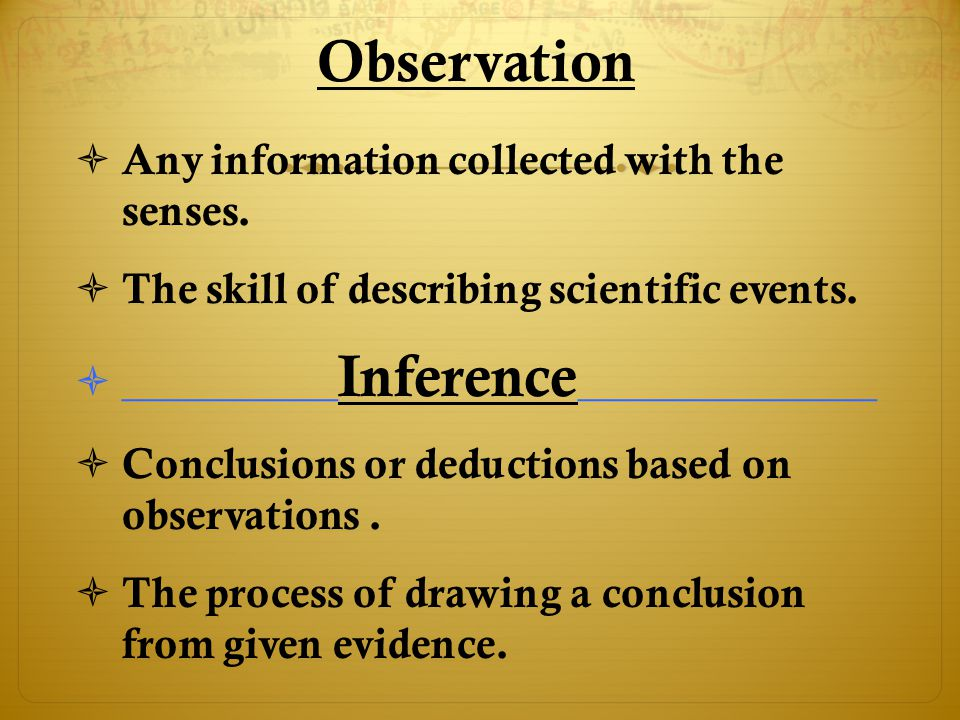 Observation Any information collected with the senses.
