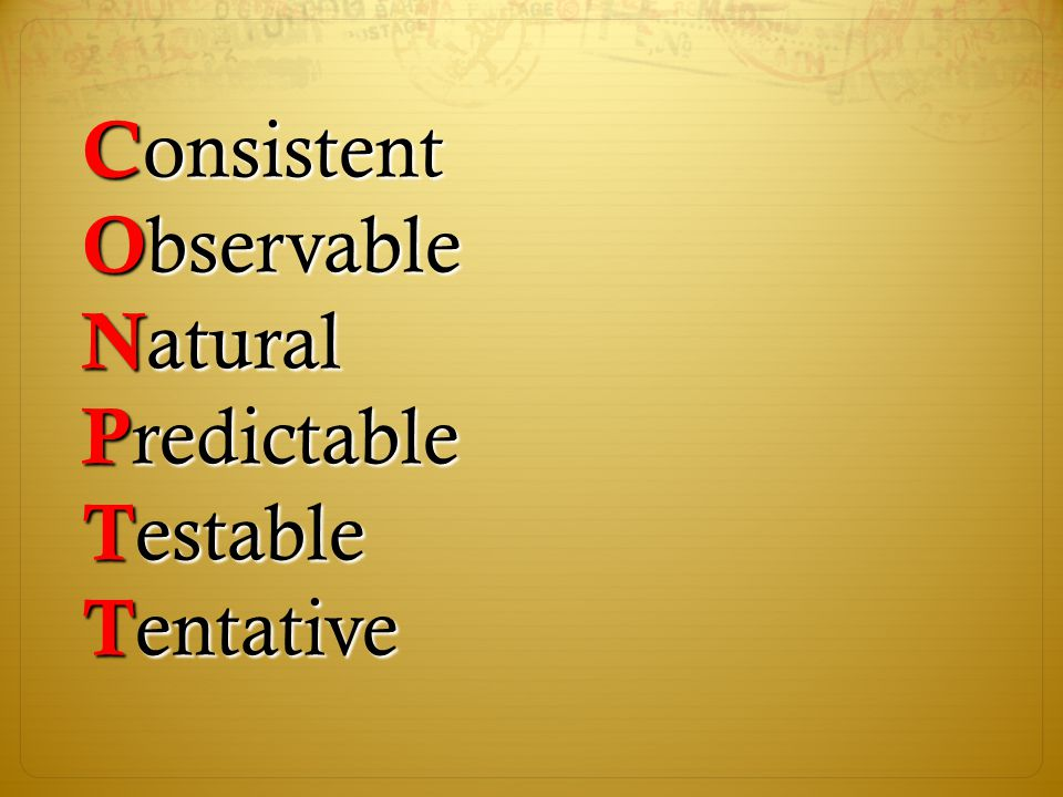 Six Criteria of Science : Consistent Observable Natural Predictable Testable Tentative
