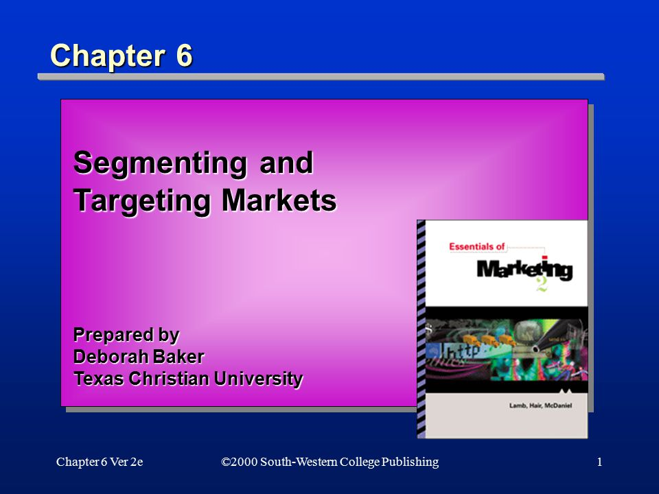 Segmenting and Targeting Markets
