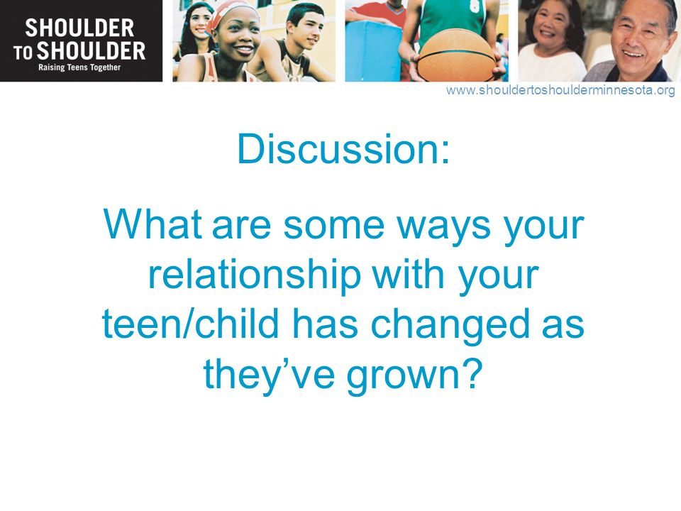 Discussion: What are some ways your relationship with your teen/child has changed as they've grown