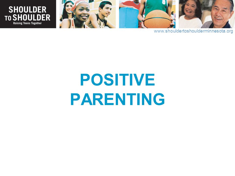 POSITIVE PARENTING Let's talk about Positive Parenting , or also known as Authoritative Parenting .
