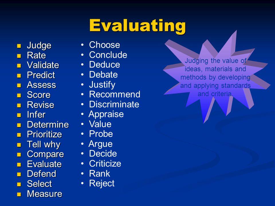 Evaluating Choose Judge Conclude Rate Deduce Validate Debate Predict