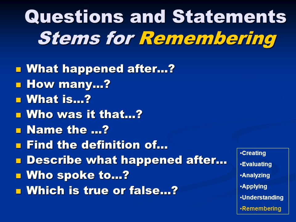 Questions and Statements Stems for Remembering