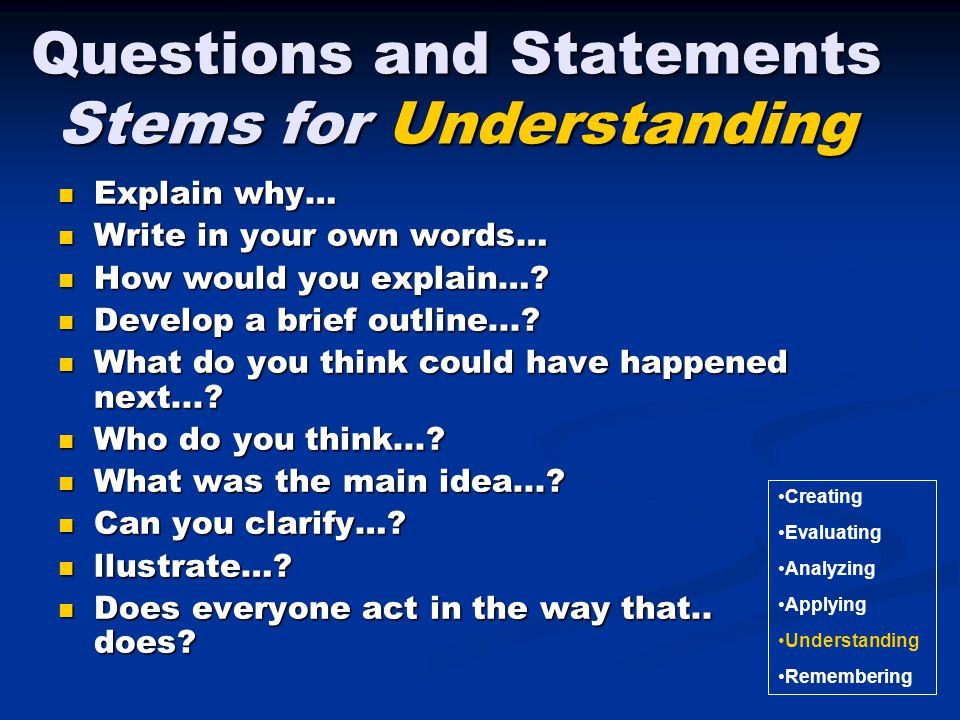 Questions and Statements Stems for Understanding