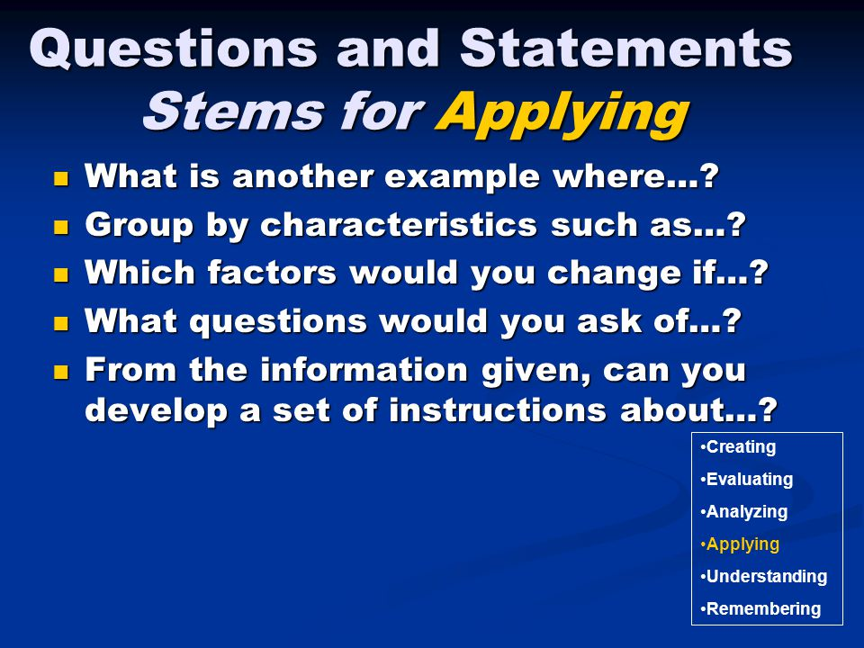Questions and Statements Stems for Applying