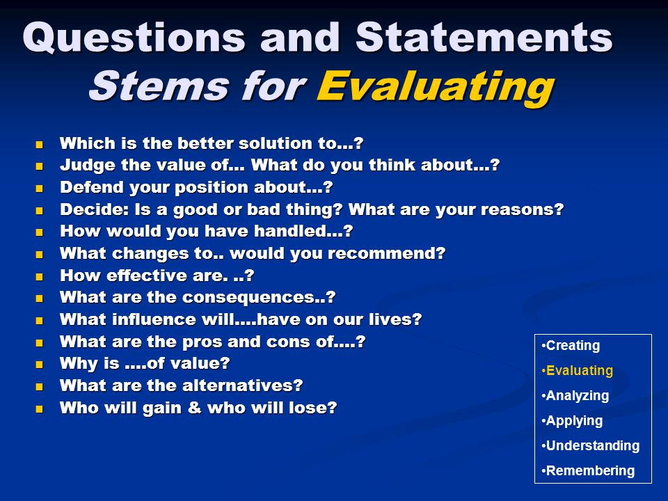 Questions and Statements Stems for Evaluating