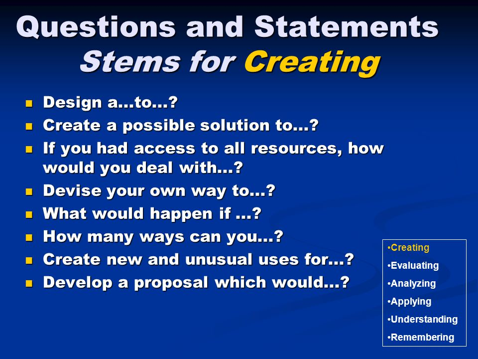 Questions and Statements Stems for Creating
