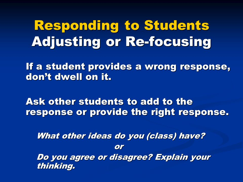 Responding to Students Adjusting or Re-focusing