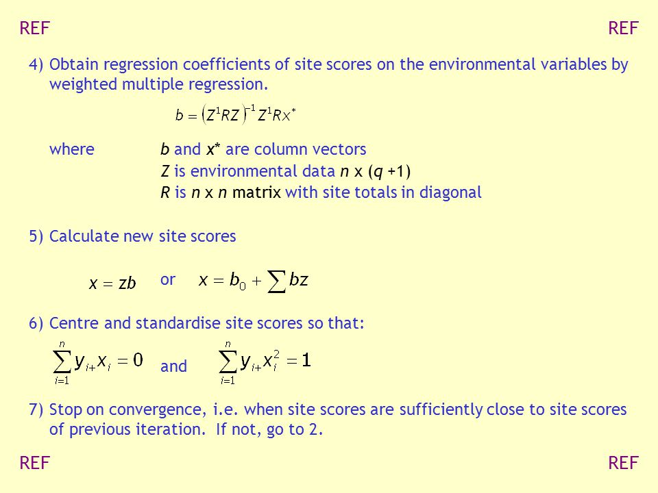 REF REF. 4) Obtain regression coefficients of site scores on the environmental variables by weighted multiple regression.