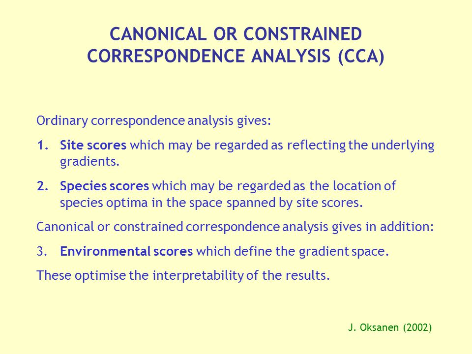 CANONICAL OR CONSTRAINED CORRESPONDENCE ANALYSIS (CCA)