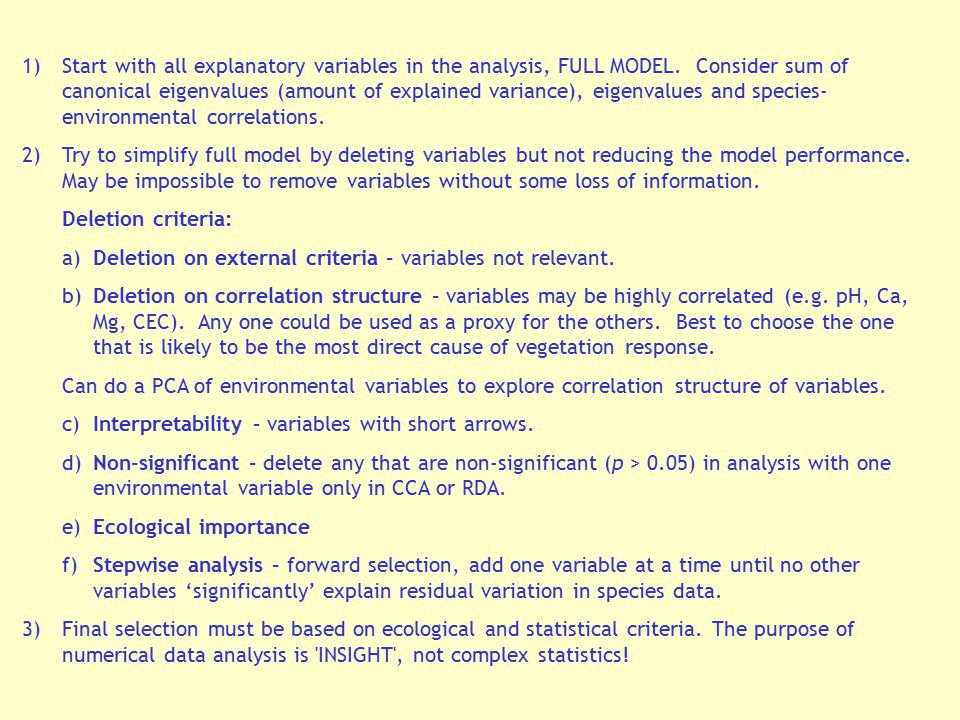 1). Start with all explanatory variables in the analysis, FULL MODEL