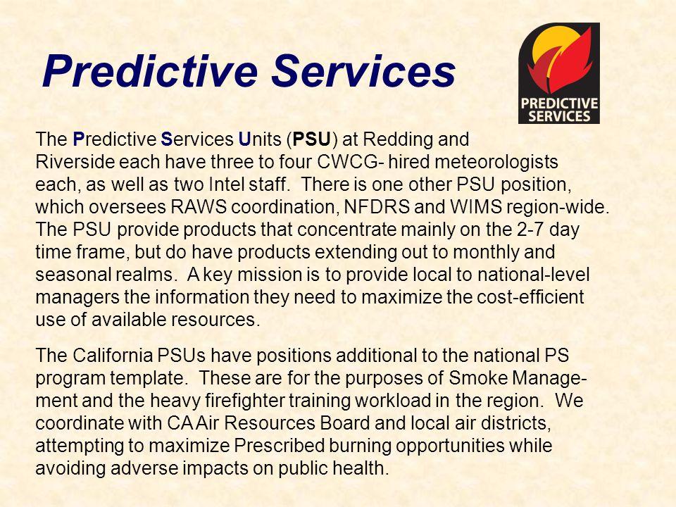 Predictive Services The Predictive Services Units (PSU) at Redding and