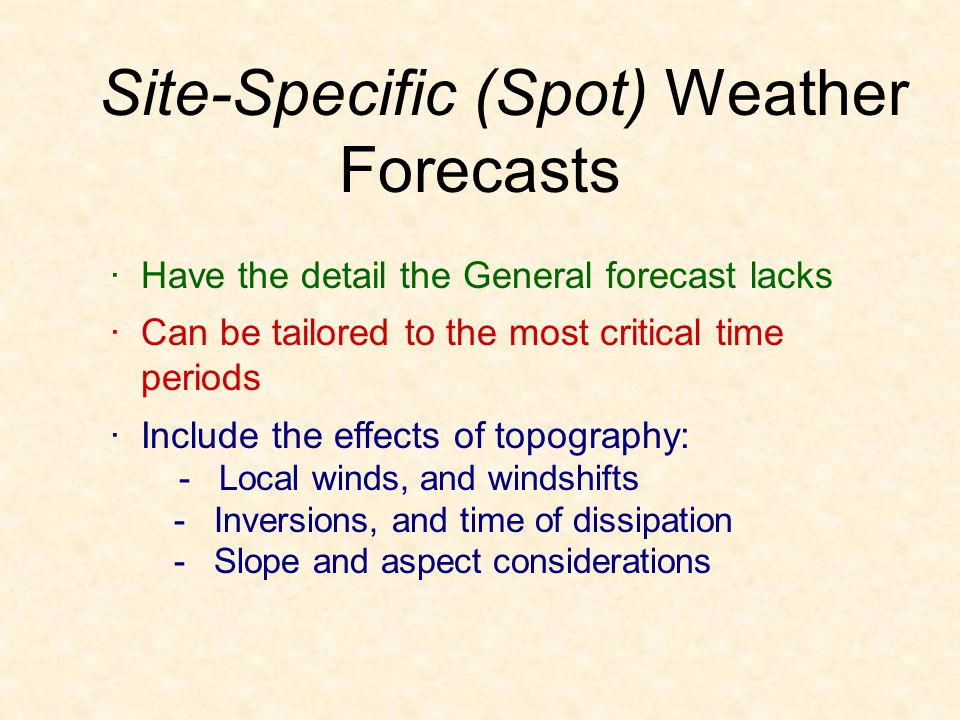 Site-Specific (Spot) Weather Forecasts