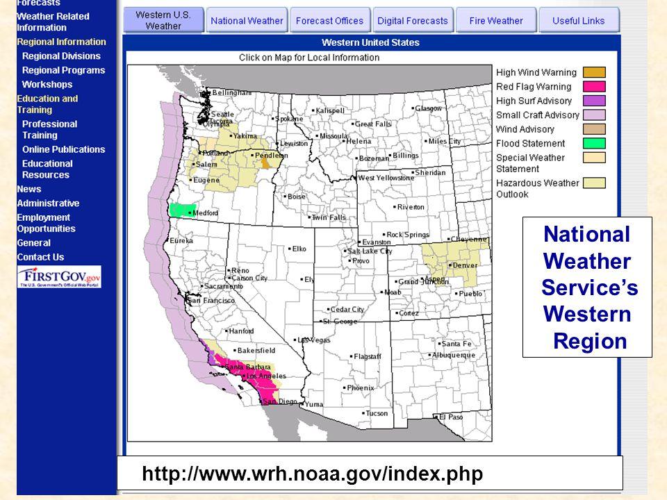 National Weather Service's Western Region http://www.wrh.noaa.gov/index.php