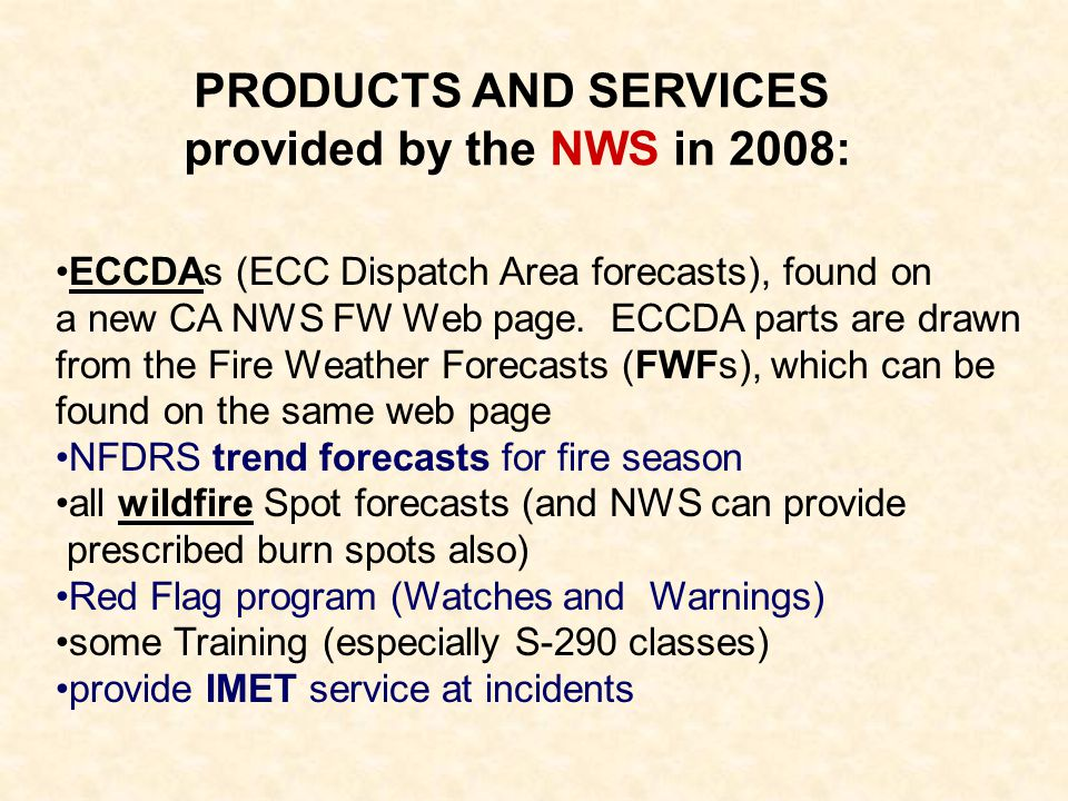 PRODUCTS AND SERVICES provided by the NWS in 2008: