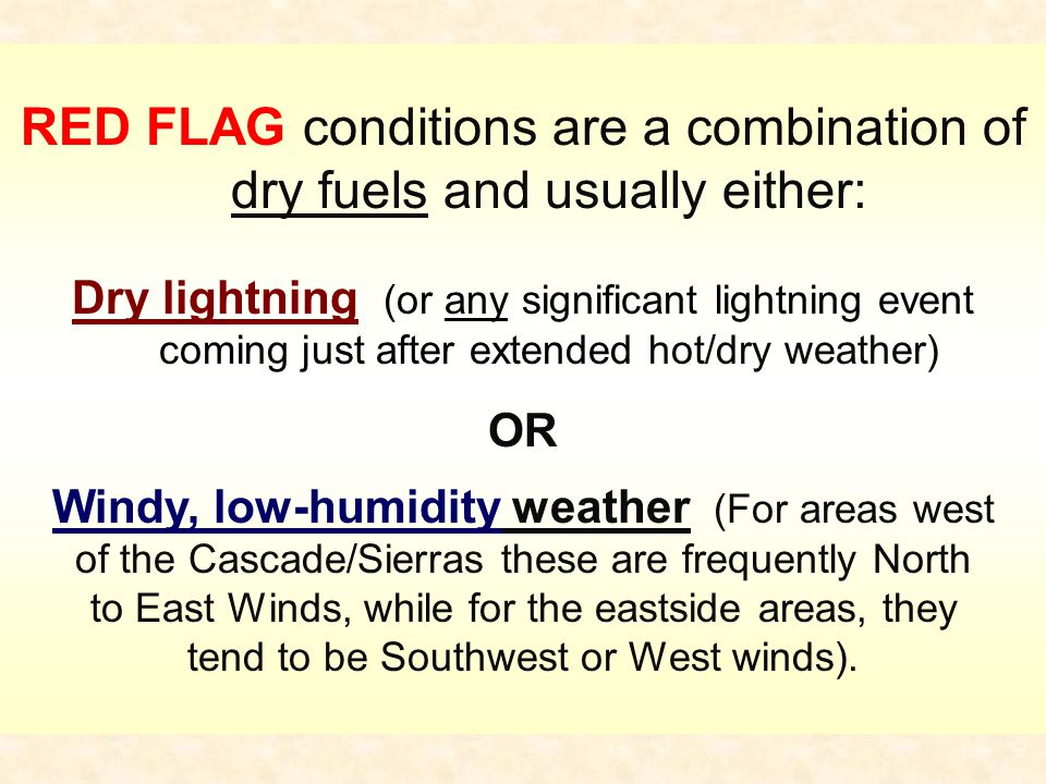 RED FLAG conditions are a combination of dry fuels and usually either: