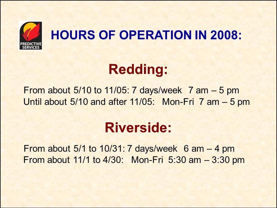 Redding: Riverside: HOURS OF OPERATION IN 2008: