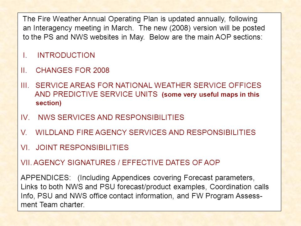 The Fire Weather Annual Operating Plan is updated annually, following