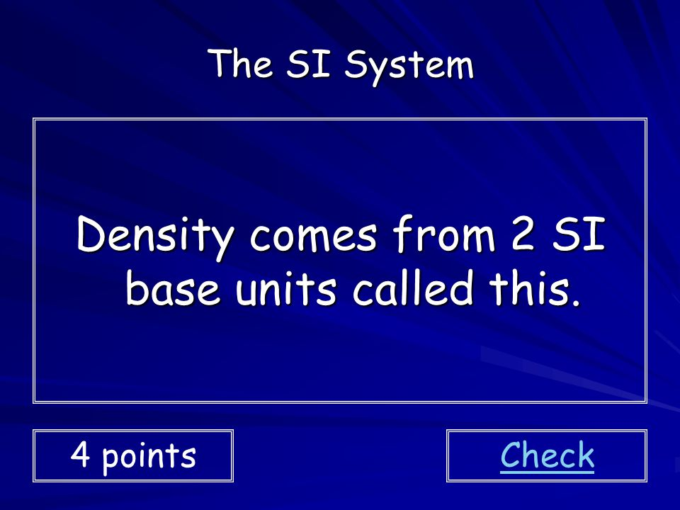 Density comes from 2 SI base units called this.